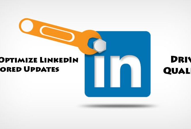 5 Ways to Optimize LinkedIn Sponsored Updates & Drive High Quality Leads