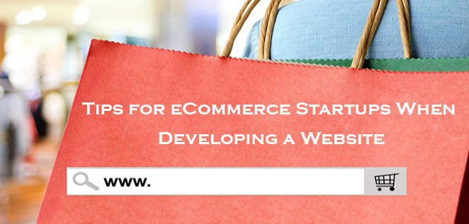 Tips for eCommerce Startups When Developing a Website